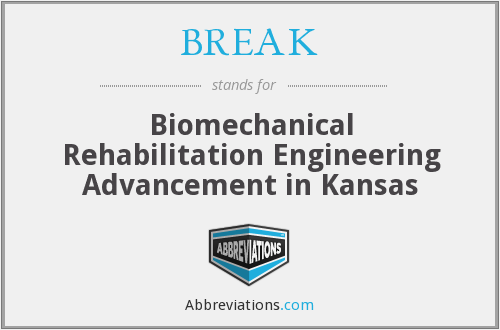 BREAK - Biomechanical Rehabilitation Engineering Advancement in Kansas