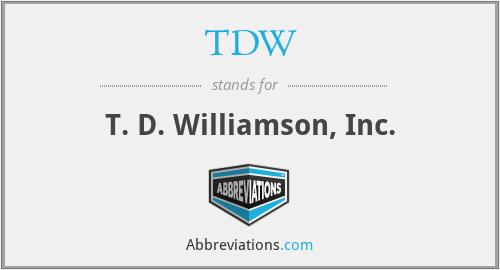 TDW - T. D. Williamson, Inc.