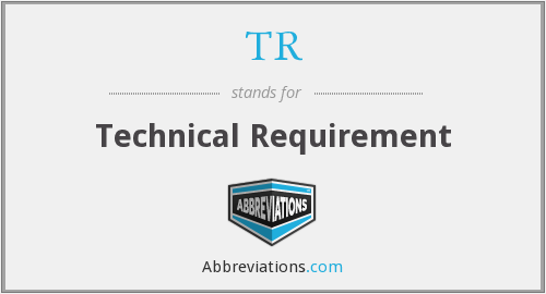 TR - Technical Requirement