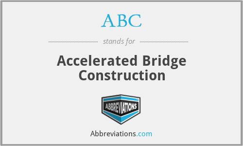 ABC - Accelerated Bridge Construction