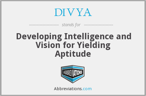 DIVYA - Developing Intelligence and Vision for Yielding Aptitude