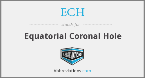 ECH - Equatorial Coronal Hole