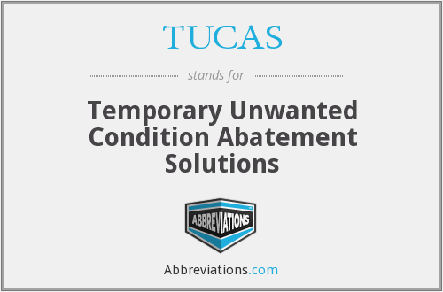 TUCAS - Temporary Unwanted Condition Abatement Solutions