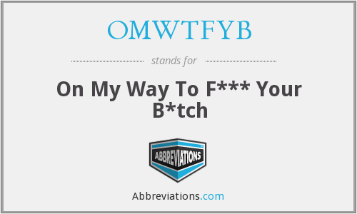 What does OMWTFYB stand for?