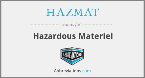HAZMAT - Hazardous Materiel