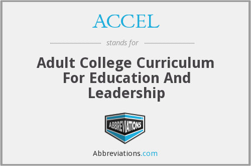 ACCEL - Adult College Curriculum For Education And Leadership
