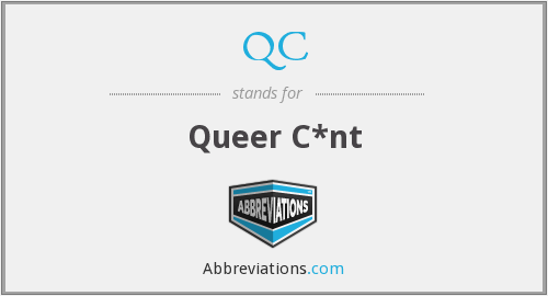 QC - Queer C*nt