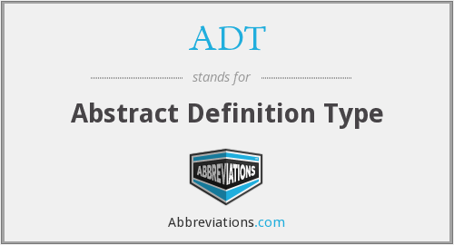 ADT - Abstract Definition Type