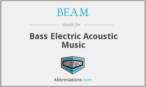 BEAM - Bass Electric Acoustic Music