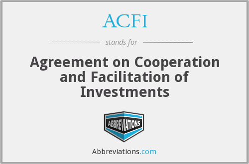 ACFI - Agreement on Cooperation and Facilitation of Investments