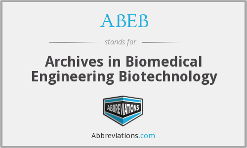 ABEB - Archives in Biomedical Engineering Biotechnology