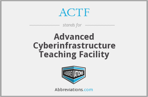 ACTF - Advanced Cyberinfrastructure Teaching Facility