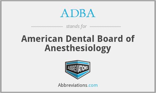 ADBA - American Dental Board of Anesthesiology