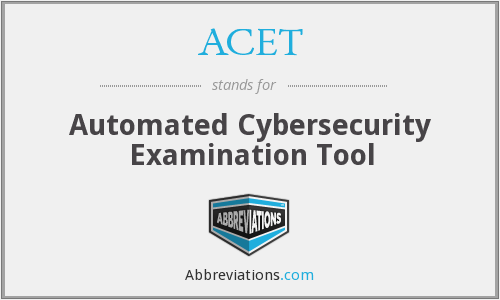 ACET - Automated Cybersecurity Examination Tool