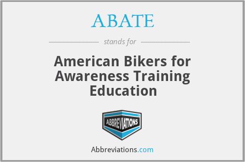 ABATE - American Bikers for Awareness Training Education