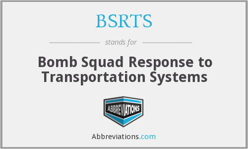 BSRTS - Bomb Squad Response to Transportation Systems
