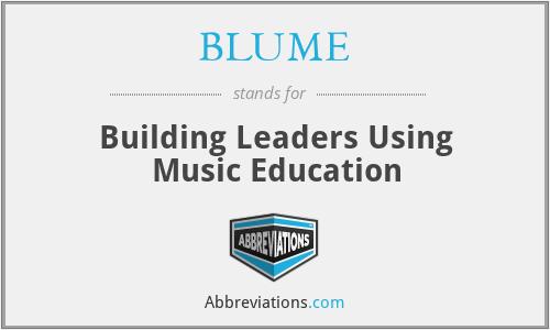 BLUME - Building Leaders Using Music Education