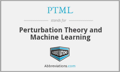 PTML - Perturbation Theory and Machine Learning