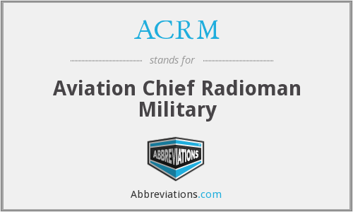 ACRM - Aviation Chief Radioman Military