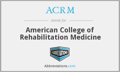 ACRM - American College of Rehabilitation Medicine