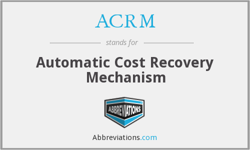 ACRM - Automatic Cost Recovery Mechanism