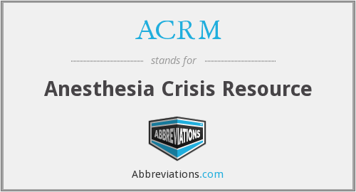 ACRM - Anesthesia Crisis Resource