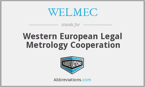 What does WELMEC stand for?