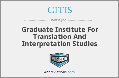 GITIS - Graduate Institute For Translation And Interpretation Studies