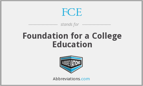 FCE - Foundation for a College Education