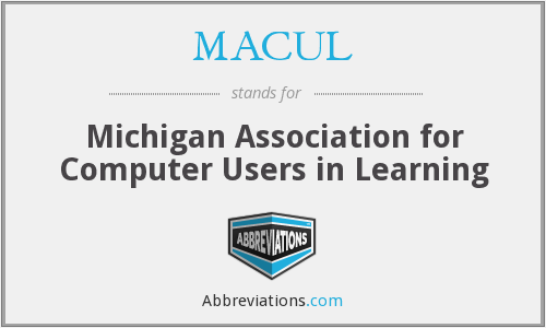 MACUL - Michigan Association for Computer Users in Learning