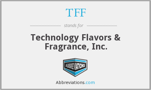 TFF - Technology Flavors & Fragrance, Inc.
