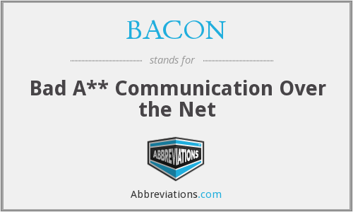 BACON - Bad A** Communication Over the Net