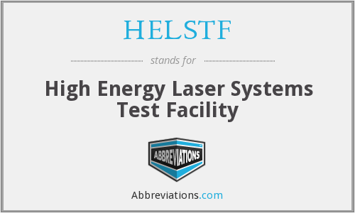 HELSTF - High Energy Laser Systems Test Facility