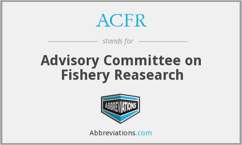 ACFR - Advisory Committee on Fishery Reasearch