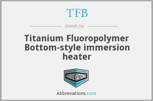 TFB - Titanium Fluoropolymer Bottom-style immersion heater