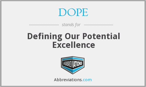 DOPE - Defining Our Potential Excellence
