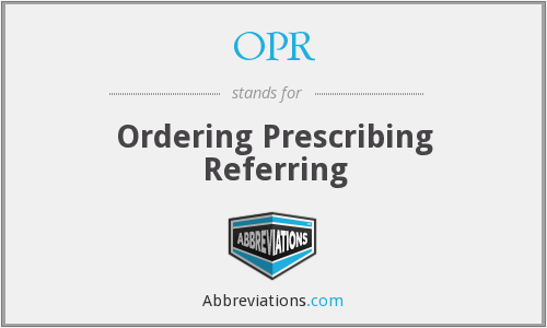 OPR - Ordering Prescribing Referring