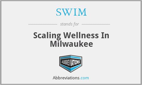 SWIM - Scaling Wellness In Milwaukee