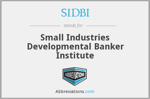 SIDBI - Small Industries Developmental Banker Institute