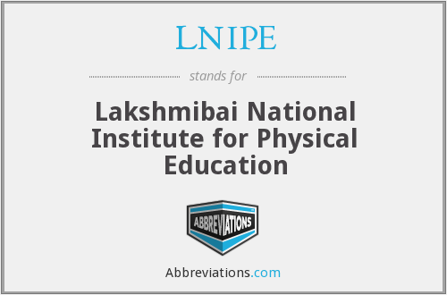 LNIPE - Lakshmibai National Institute for Physical Education
