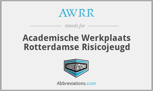 AWRR - Academische Werkplaats Rotterdamse Risicojeugd