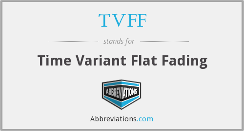 TVFF - Time Variant Flat Fading