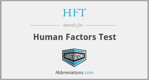HFT - Human Factors Test