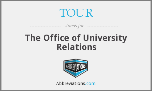 TOUR - The Office of University Relations