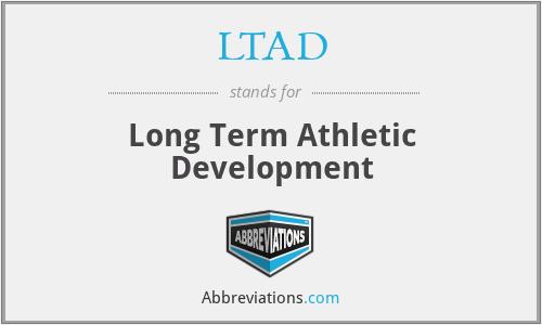 LTAD - Long Term Athletic Development