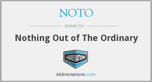 What does NOTO stand for?