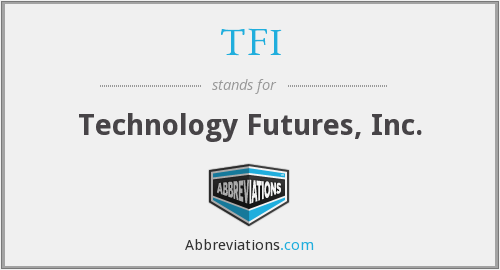 What does TFI stand for?