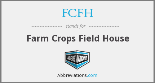 FCFH - Farm Crops Field House