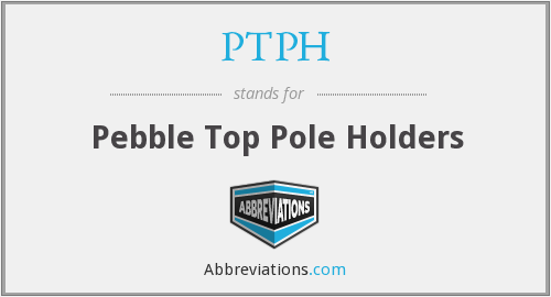PTPH - Pebble Top Pole Holders