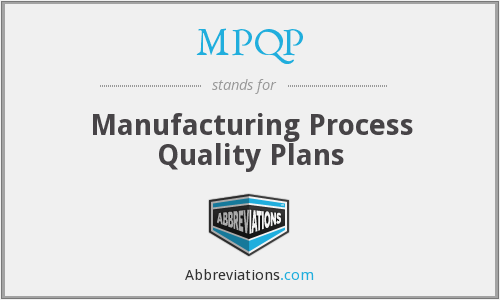 MPQP - Manufacturing Process Quality Plans